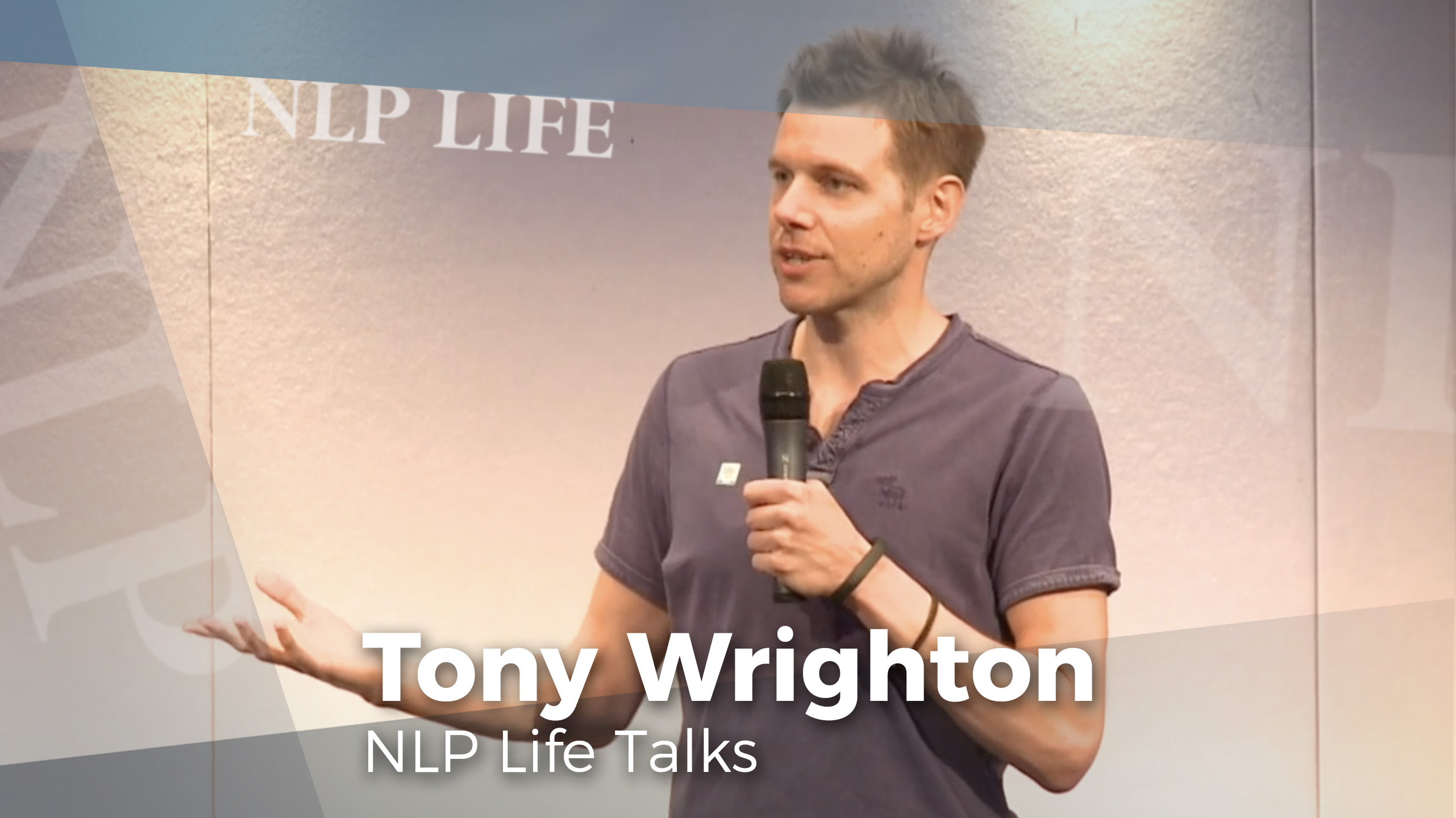 Tony Wrighton's NLP Life Talk