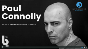 Paul Connolly Inspiring People Interview